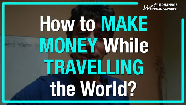 How to Make Money While Travelling The World?