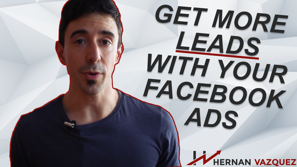 3 Strategies To Get More Leads With Your Facebook Ads